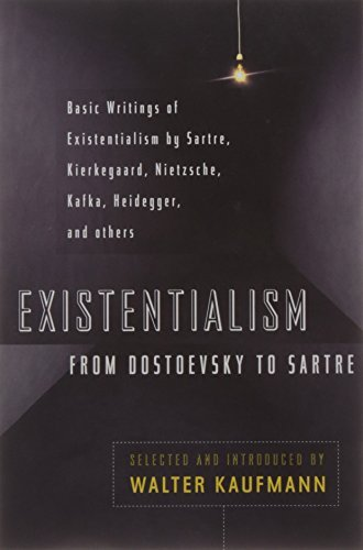 Existentialism from Dostoevsky to Sartre (Meridian) by Kaufmann, Walter (May 1, 1988) Paperback