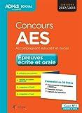 Concours AES - Épreuves écrite et orale - L'essentiel en 36 fiches - Accompagnant éducatif et social - Concours 2017-2018...