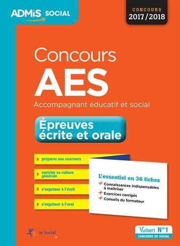 Concours AES - Épreuves écrite et orale - L'essentiel en 36 fiches - Accompagnant éducatif et social - Concours 2017-2018