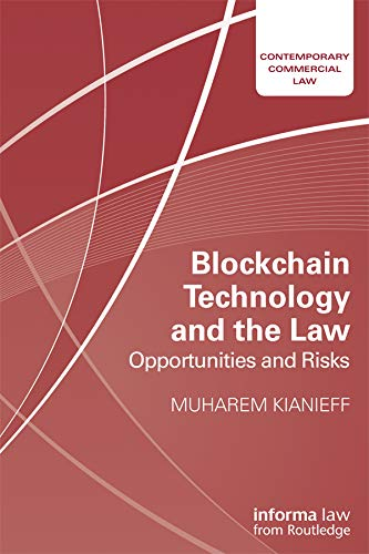 Blockchain Technology and the Law: Opportunities and Risks (Contemporary Commercial Law) (English Edition)
