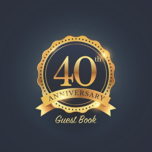 40th Anniversary Guest Book: Party keepsake for family and friends to write in for Ruby Wedding Anniversaries and Memorable Celebrations (Square Gold Badge Style) (40th Anniversary Bell)