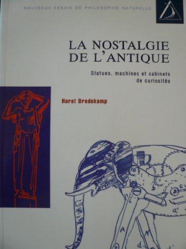 Horst Bredekamp. La nostalgie de l'Antique : Statues, machines et cabinets de curiosités