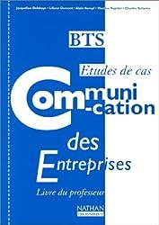 Communication des entreprises BTS Etudes de cas. Livre du professeur