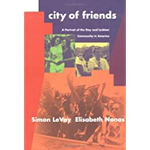 City of Friends: Portrait of the Gay and Lesbian Community in America by Simon Levay (1995-12-01)