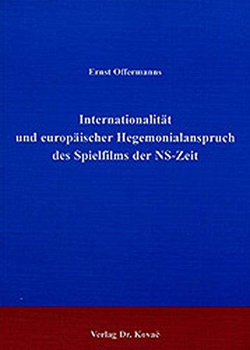 Internationalität und europäischer Hegemonialanspruch des Spielfilms der NS-Zeit. (Studien zur Zeitgeschichte)