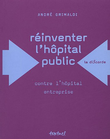 Réinventer l'hôpital public : Contre l'hôpital entreprise
