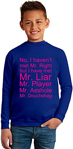 Benito Clothing No I haven't Met Mr Right But I Have Met Mr Liar Slogan Superb Quality Boys Sweater by 50% Cotton & 50% Polyester- Set-in Sleeves- Open End Yarn- Unisex for Boys and Girls