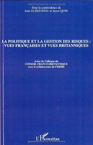 La politique et la gestion des risques : vues françaises et vues britanniques