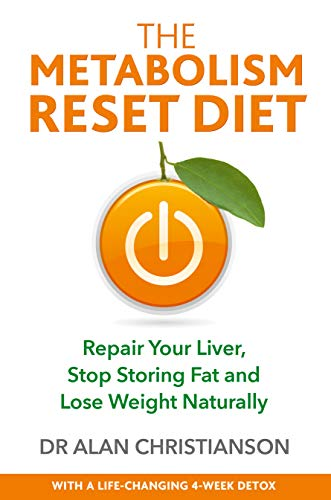 The Metabolism Reset Diet: Repair Your Liver, Stop Storing Fat and Lose Weight Naturally (English Edition)