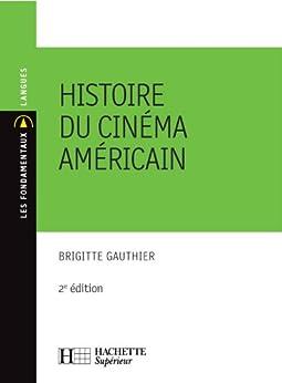 Histoire du cinéma américain : Nº59 2ème édition (Les Fondamentaux Langues) par [Gauthier, Brigitte]