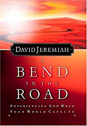 (A Bend in the Road: Finding God When Your World Caves in) By Jeremiah, David (Author) Paperback on (02 , 2002)