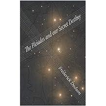 The Pleiades and Our Secret Destiny (English Edition)