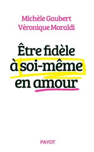 Être fidèle à soi-même en amour par Michèle Gaubert