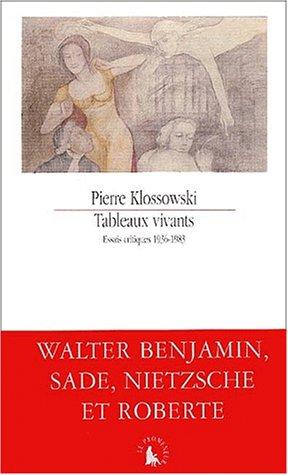 Tableaux vivants : Essais critiques 1936-1983