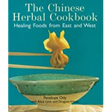 The Chinese Herbal Cookbook: Healing Foods from East and West