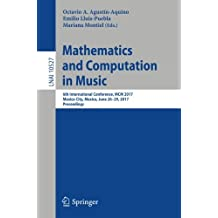 Mathematics and Computation in Music: 6th International Conference, MCM 2017, Mexico City, Mexico, June 26-29, 2017, Proceedings (Lecture Notes in Computer Science, Band 10527)