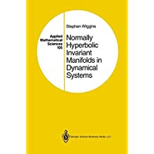 Normally Hyperbolic Invariant Manifolds in Dynamical Systems (Applied Mathematical Sciences) by Stephen Wiggins (1994-06-10)