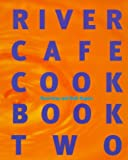 River Cafe Cook Book 2: Bk.2