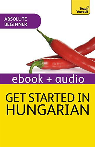 Get Started in Beginner's Hungarian: Teach Yourself: Enhanced Edition (English Edition)
