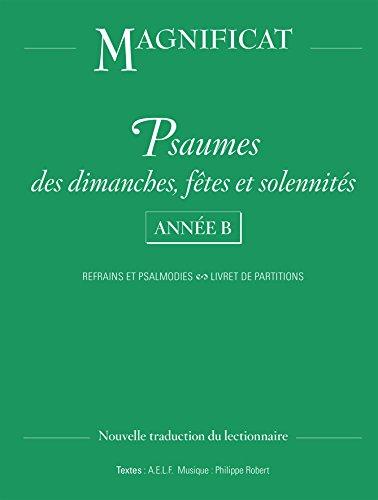 Psaumes des dimanches, ftes et solennits Anne B : Refrains et Psalmodies, Livret de partitions