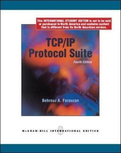 TCP/IP Protocol Suite 4th Revised edition by Forouzan, Behrouz A. (2009) Paperback