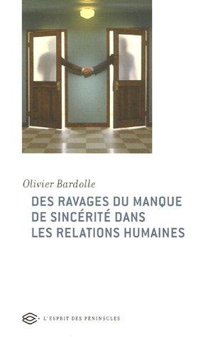 Des ravages du manque de sincérité dans les relations humaines par Olivier Bardolle