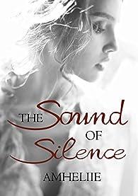 The Sound Of Silence par  Amélie C. Astier