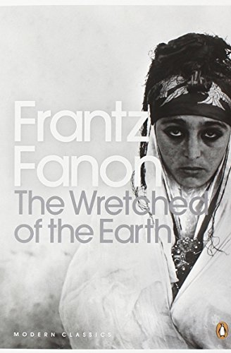 The Wretched of the Earth (Penguin Modern Classics) by Fanon, Frantz (December 6, 2001) Paperback