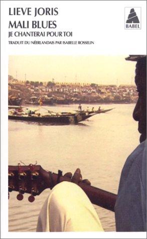Mali blues : Je chanterai pour toi par Lieve Joris
