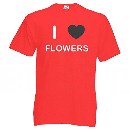 I love Flowers - T Shirt Rot