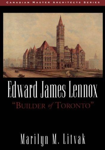 Edward James Lennox: Builder of Toronto ...