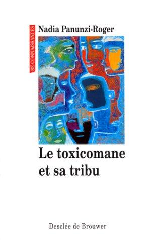 Le toxicomane et sa tribu par Nadia Panunzi-Roger