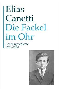 Gesammelte Werke Band 8: Die Fackel im Ohr: Lebensgeschichte 1921 - 1931