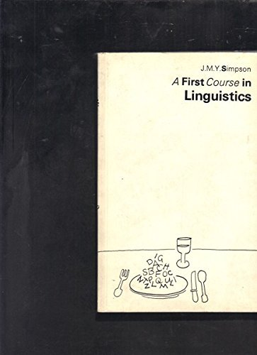A First Course in Linguistics by J.M.Y. Simpson (1985-01-01)