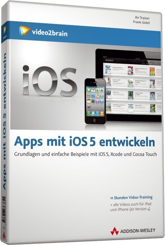 Apps mit iOS 5 entwickeln - Video-Training (PC+MAC+Linux)
