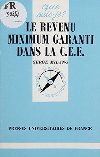 Le Revenu minimum garanti dans la C.E.E. (Que sais-je ? t. 2479) par Serge Milano