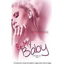 Be My Baby (Jared & Calla) (The Baby Saga Book 3)