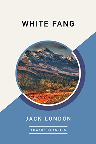 White Fang (AmazonClassics Edition) (English