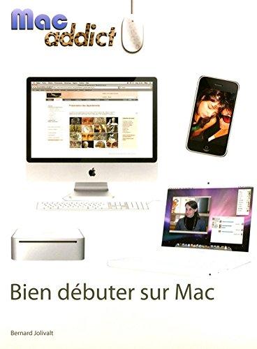 BIEN DEBUTER SUR MAC par BERNARD JOLIVALT