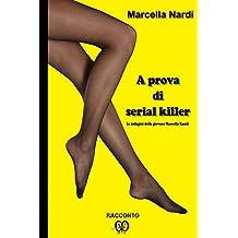 A prova di serial killer: Un'indagine della giovane Marcella Randi (Le indagini del commissario Marcella Randi Vol. 2)
