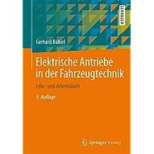 Elektrische Antriebe in der Fahrzeugtechnik: Lehr- und Arbeitsbuch