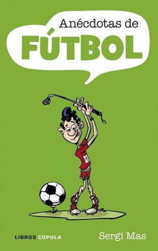 Anécdotas de fútbol (Humor)