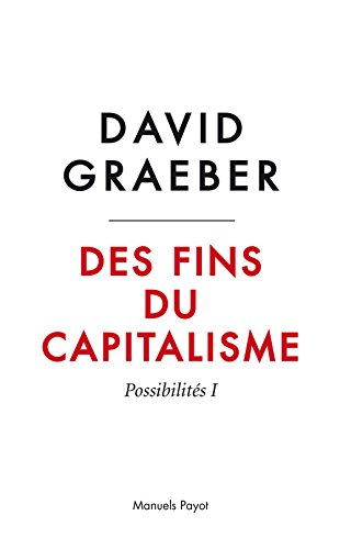Des fins du capitalisme : Possibilités I : Hiérarchie, rébellion, désir