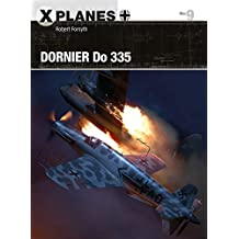 Dornier Do 335 (X-Planes Book 9) (English Edition)