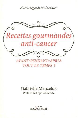 Les recettes gourmandes anti-cancer