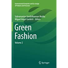 Green Fashion: Volume 2 (Environmental Footprints and Eco-Design of Products and Proc)