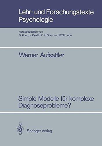 Simple Modelle für komplexe Diagnoseprobleme?: Zur Robustheit probabilistischer Diagnoseverfahren gegenüber vereinfachenden Modellannahmen (Lehr- und Forschungstexte Psychologie, Band 21)