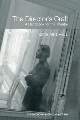 The Director's Craft: A Handbook for the Theatre por Katie Mitchell