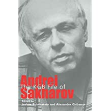 [The KGB File of Andrei Sakharov: Annals of Communism Series] (By: Joshua Rubenstein) [published: July, 2005]
