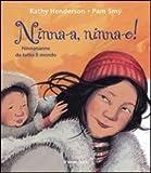 Ninna-a! Ninna-o! Ninnananne da tutto il mondo (Il giardino dei cedri) di Henderson, Kathy (2011) Tapa blanda
